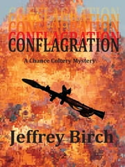 Conflagration - A Chance Colter Mystery ebook by Jeffrey Birch