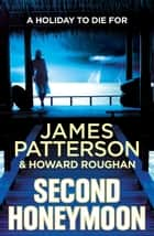 Second Honeymoon ebook by James Patterson