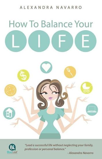 How to Balance Your Life ebook by Alexandra Navarro