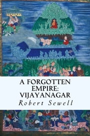 A Forgotten Empire: Vijayanagar ebook by Robert Sewell