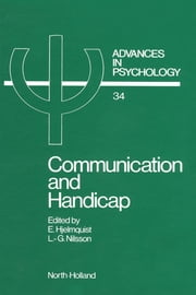 Communication and Handicap: Aspects of Psychological Compensation and Technical Aids ebook by Hjelmquist, E.