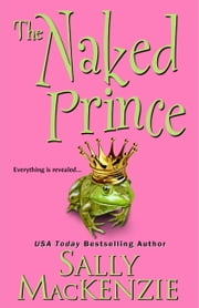 The Naked Prince ebook by Sally MacKenzie