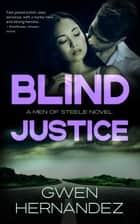 Blind Justice - A Military Romantic Suspense ebook by Gwen Hernandez