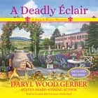 A Deadly Éclair - A French Bistro Mystery audiobook by Daryl Wood Gerber