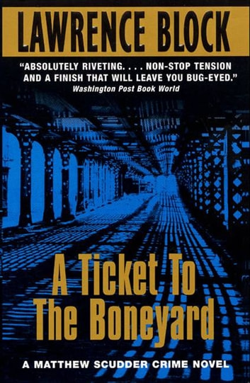 A Ticket to the Boneyard ebook by Lawrence Block