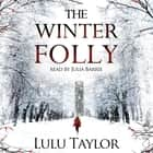 The Winter Folly audiobook by Lulu Taylor
