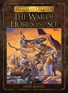 The War of Horus and Set ebook by David McIntee, Mr Mark Stacey