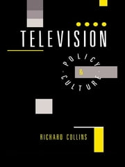 Television - Policy and Culture ebook by Richard Collins