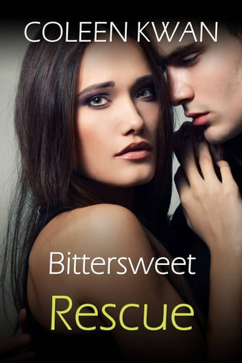 Bittersweet Rescue ebook by Coleen Kwan