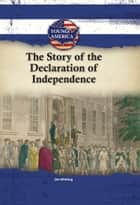 The Story of the Declaration of Independence ebook by Jim Whiting