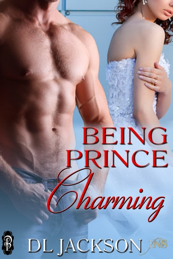 Being Prince Charming ebook by D.L. Jackson