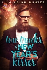 Tow Trucks & New Year's Kisses ebook by Lila Leigh Hunter
