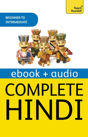 Complete Hindi Beginner to Intermediate Course - Enhanced Ebook ebook by Rupert Snell,Simon Weightman