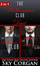 The Billionaires Club Duet ebook by Sky Corgan