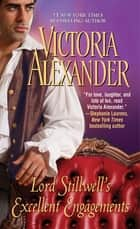 Lord Stillwell's Excellent Engagements ebook by Victoria Alexander