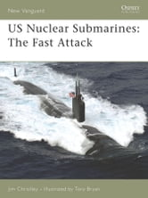 US Nuclear Submarines - The Fast Attack ebook by Jim Christley
