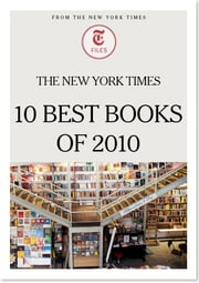 The New York Times 10 Best Books of 2010 ebook by The New York Times