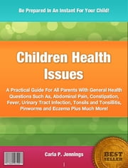 Children Health Issues ebook by Carla P. Jennings