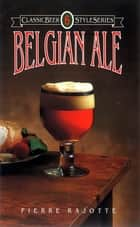 Belgian Ale ebook by Pierre Rajotte