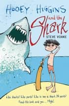 Hooey Higgins and the Shark ebook by Steve Voake