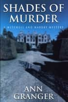 Shades of Murder - A Mitchell And Markby Mystery ebook by Ann Granger