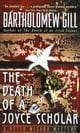 The Death of a Joyce Scholar - A Peter McGarr Mystery ebook by Bartholomew Gill