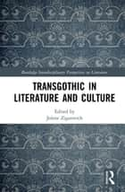 TransGothic in Literature and Culture ebook by Jolene Zigarovich