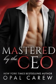 Mastered by the CEO ebook by Opal Carew