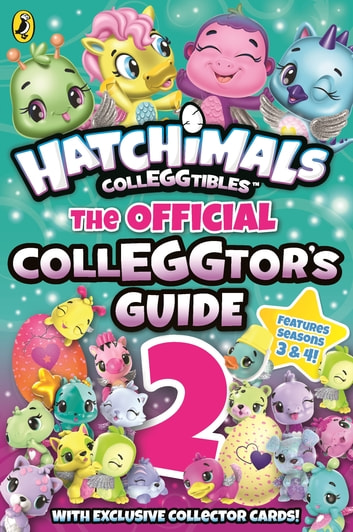 Hatchimals: The Official Colleggtor's Guide 2 ebook by Hatchimals