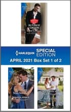 Harlequin Special Edition April 2021 - Box Set 1 of 2 ebook by Lynne Marshall, Melissa Senate, Teri Wilson