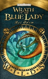 Wrath of the Blue Lady - The Wilds ebook by Mel Odom
