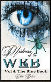 Mistress of the Web Vol 4: The Blue Book ebook by Chike Deluna