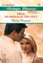 Her Marriage Secret ebook by Darcy Maguire