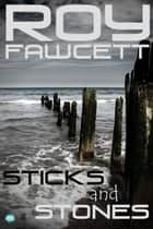 Sticks and Stones ebook by R. G.  Fawcett