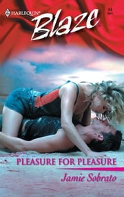 Pleasure for Pleasure ebook by Jamie Sobrato