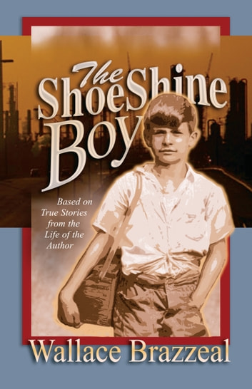 The Shoeshine Boy ebook by Wallace Brazzeal