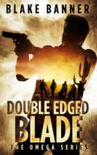 Double Edged Blade ebook by Blake Banner
