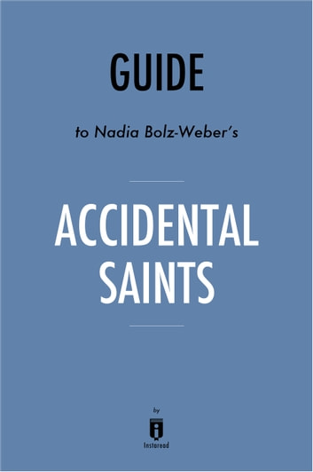 Guide to Nadia Bolz-Weber's Accidental Saints by Instaread eBook by Instaread
