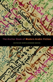 The Anchor Book of Modern Arabic Fiction ebook by Denys Johnson-Davies