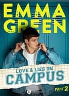 Love & Lies on Campus, Part 2 eBook by Emma Green