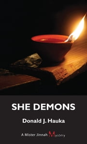 She Demons - A Mister Jinnah Mystery ebook by Donald J. Hauka