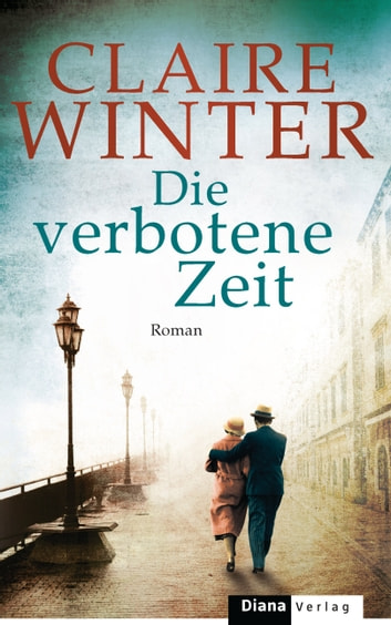 Die verbotene Zeit - Roman ebook by Claire Winter