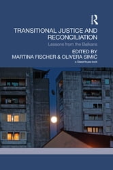 Transitional Justice and Reconciliation - Lessons from the Balkans ebook by