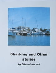 Sharking and Other Stories ebook by Edward Norvell