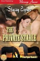 The Private Stable ebook by Stacey Espino