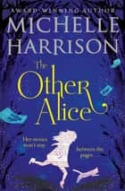 The Other Alice ebook by Michelle Harrison