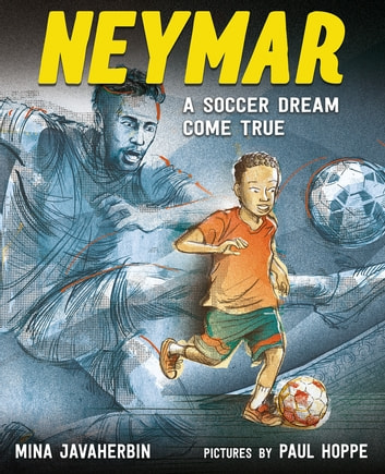 Neymar: A Soccer Dream Come True ebook by Mina Javaherbin