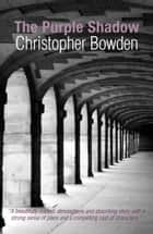 The Purple Shadow ebook by Christopher Bowden