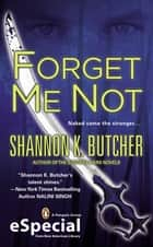 Forget Me Not - A Paranormal Romance Novel (An eSpecial from New American Library) ebook by Shannon K. Butcher