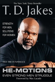 He-Motions - Even Strong Men Struggle ebook by T. D. Jakes